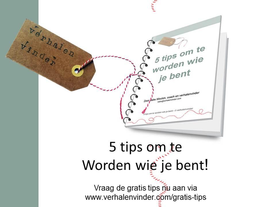 5 gratis tips om te worden wie je bent